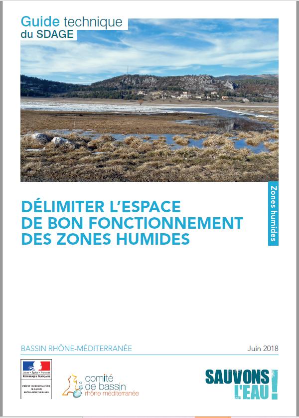 Guide technique du SDAGE Rhône-Méditerranée : délimiter l'espace de bon fonctionnement des zones humides