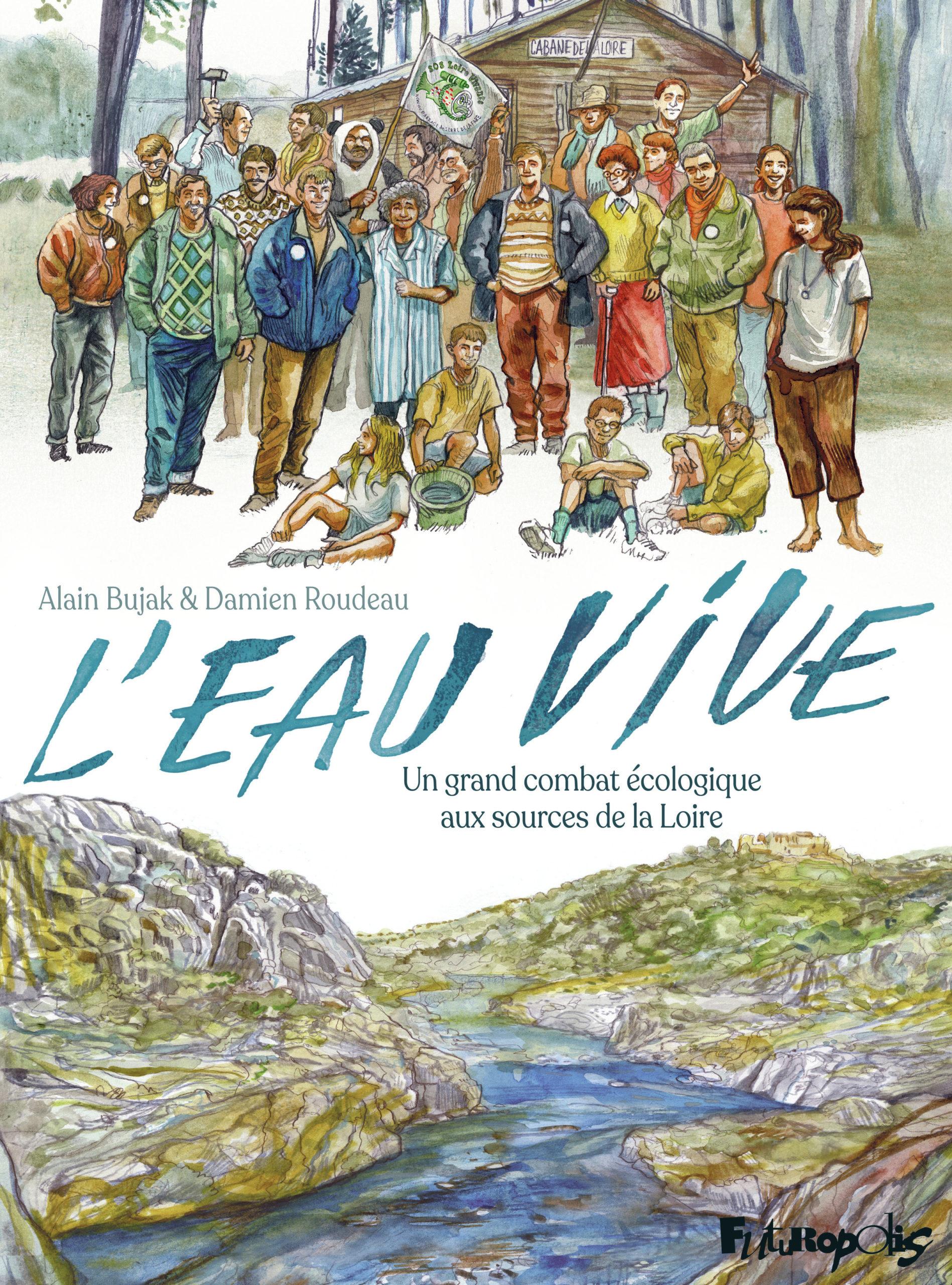 L'Eau Vive – Un grand combat écologique aux sources de la Loire