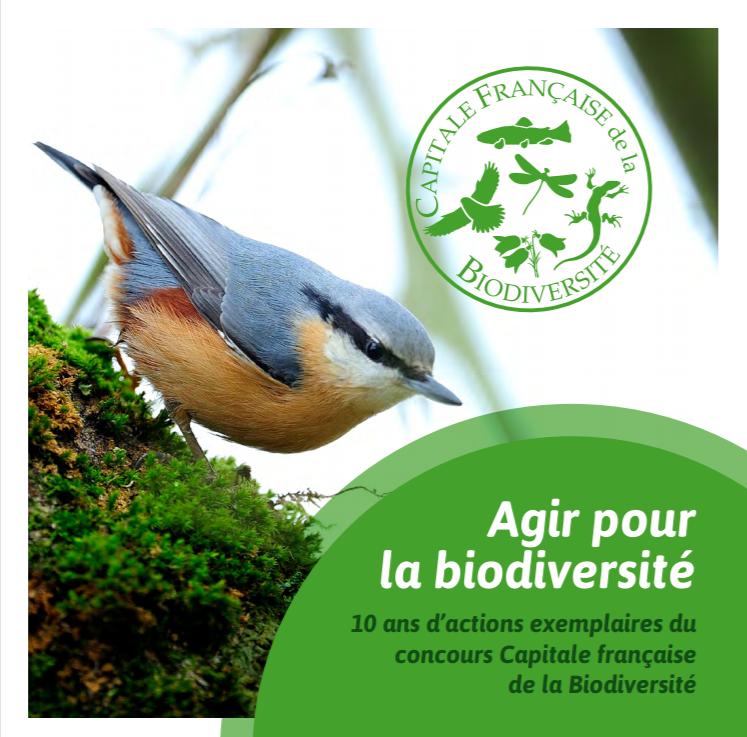 Agir pour la biodiversité – 10 ans d'actions exemplaires du concours Capitales Françaises pour la Biodiversité