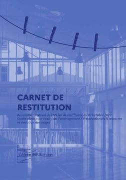 Carnet de restitution de la Rencontre nationale de l'Atelier des territoires