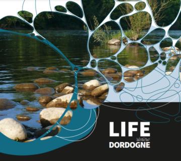LIFE Dordogne – Conservation et Restauration écologique des milieux alluviaux de la Rivière Dordogne – 2020-2026