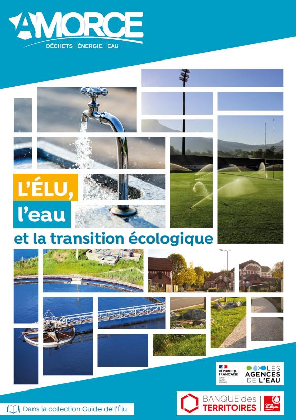 Guide | L'élu, l'eau et la transition écologique / AMORCE