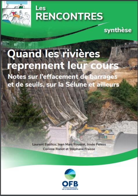 Quand les rivières reprennent leur cours – Notes sur l'effacement de barrages et de seuils, sur la Sélune et ailleurs