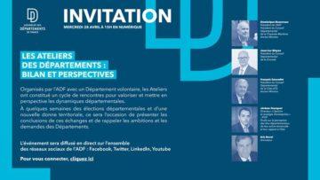 """ADF """"Les Ateliers des Départements : Bilan et perspectives"""" mercredi 28 avril à 15h"""